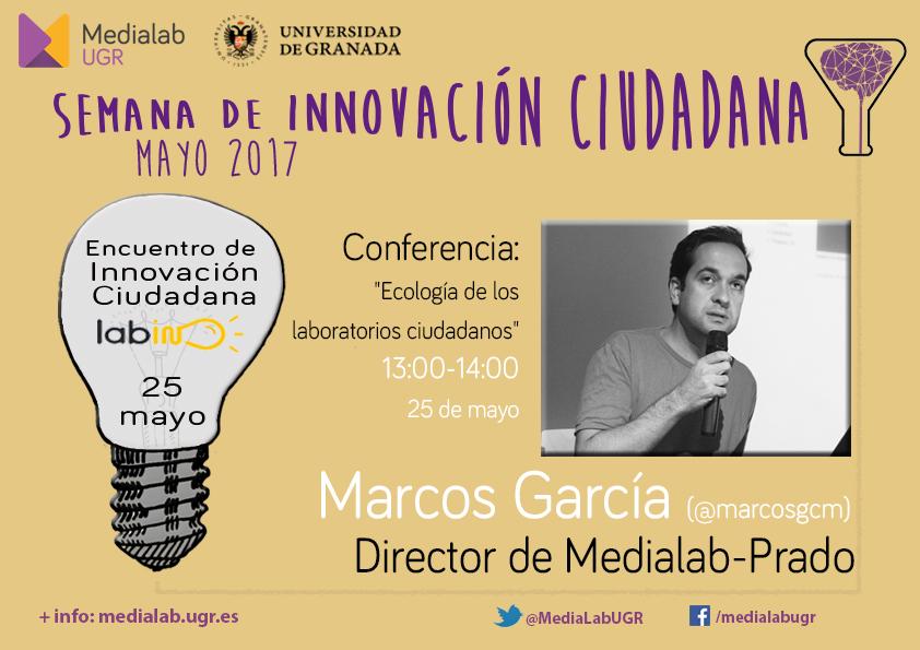 """Conferencia de Marcos García: """"Ecología de los  laboratorios ciudadanos"""""""