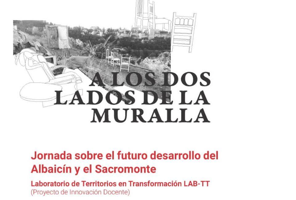 A los dos lados de la muralla. Jornada sobre el futuro y desarrollo del Albaicín y el Sacromonte